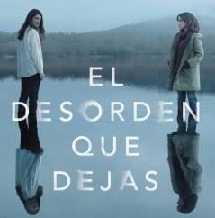 El desorden que dejas, serie de drama protagonizada por Bárbara Lennie e Inma Cuesta.